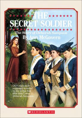 Secret Soldier: The Story of Deborah Sampson - McGovern, Ann