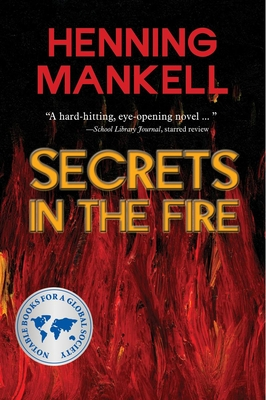 Secrets in the Fire - Mankell, Henning, and Stuksrud, Anne Connie (Translated by)