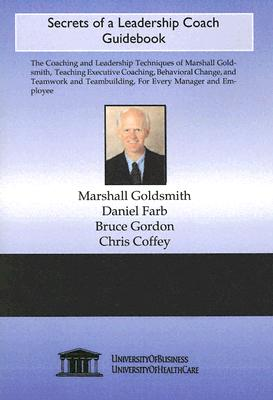 Secrets of a Leadership Coach Guidebook - Goldsmith, Marshall, Dr., and Gordon, Bruce, and Coffey, Chris