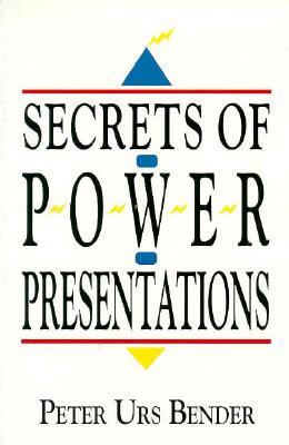 Secrets of Power Presentations - Bender, Peter