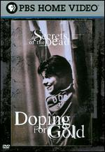 Secrets of the Dead: Doping for Gold