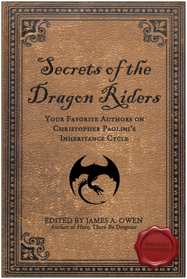 Secrets of the Dragon Riders: Your Favorite Authors on Christopher Paolini's Inheritance Cycle - Owen, James A (Editor)