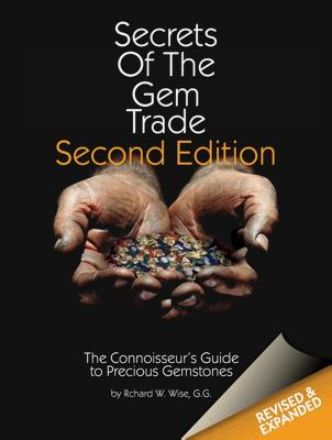 Secrets of the Gem Trade: The Connoisseur's Guide to Precious Gemstones - Wise, Richard W