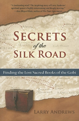 Secrets of the Silk Road: Finding the Lost Sacred Books of the Gobi - Andrews, Larry