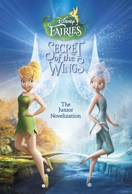 Secrets of the Wings: The Junior Novelization - Nathan, Sarah (Adapted by)