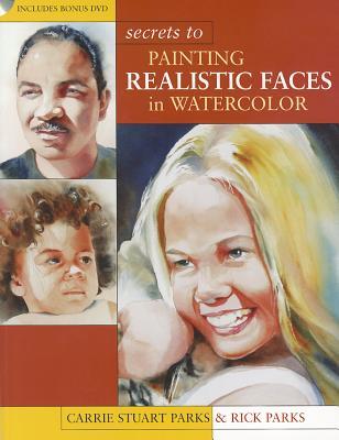 Secrets to Painting Realistic Faces - Parks, ,Carrie,Stuart