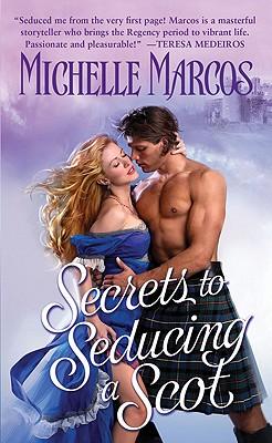 Secrets to Seducing a Scot - Marcos, Michelle