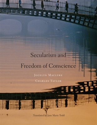 Secularism and Freedom of Conscience - Maclure, Jocelyn, and Taylor, Charles, and Todd, Jane Marie (Translated by)