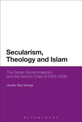 Secularism, Theology and Islam: The Danish Social Imaginary and the Cartoon Crisis of 2005-2006 - Veninga, Jennifer Elisa