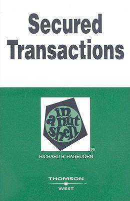Secured Transactions in a Nutshell - Hagedorn, Richard B