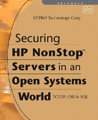 Securing HP NonStop Servers in an Open Systems World: TCP/IP, OSS and SQL - Xypro Technology Corp
