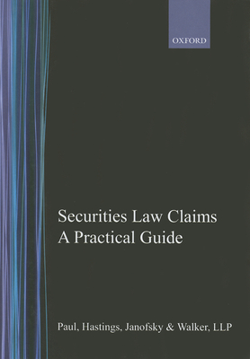 Securities Law Claims: A Practical Guide - Paul Hastings Janofsky & Walker Llp