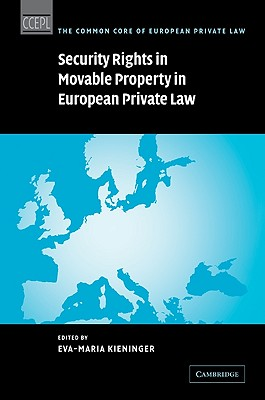 Security Rights in Movable Property in European Private Law - Kieninger, Eva-Maria (Editor)