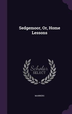 Sedgemoor, Or, Home Lessons - Manners