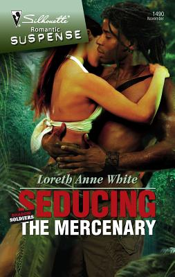 Seducing the Mercenary - White, Loreth Anne