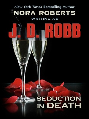Seduction in Death - Robb, J D, and Roberts, Nora