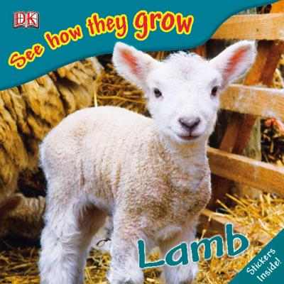 See How They Grow: Lamb - Royston, Angela, and Clayton, Gordon (Photographer)