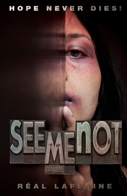 See Me Not: A Story about Human Trafficking - And Hope - Laplaine, Real