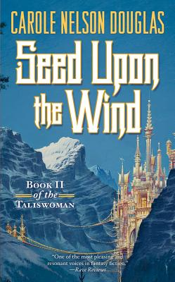 Seed Upon the Wind - Douglas, Carole Nelson