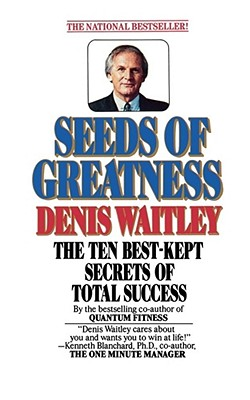 Seeds of Greatness - Waitley, Denis, Dr.