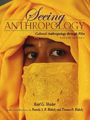 Seeing Anthropology: Cultural Anthropology Through Film - Heider, Karl G