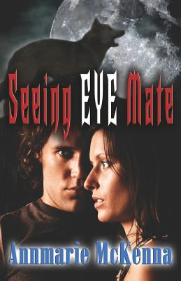 Seeing Eye Mate - McKenna, Annmarie