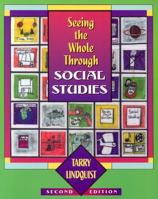 Seeing the Whole Through Social Studies - Lindquist, Tarry