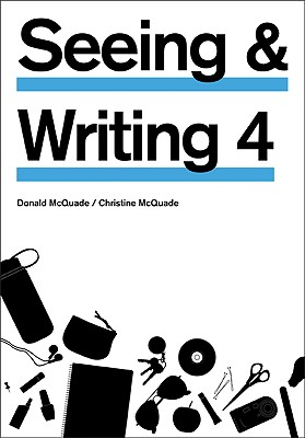 Seeing & Writing, 4th Edition - McQuade, Donald