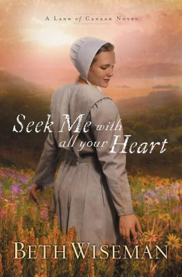Seek Me with All Your Heart - Wiseman, Beth