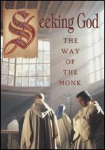 Seeking God: The Way of the Monk at the Monastery of Christ in the Desert