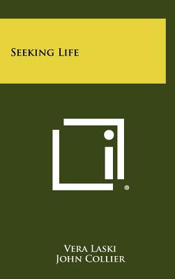 Seeking Life - Laski, Vera, and Collier, John (Foreword by)
