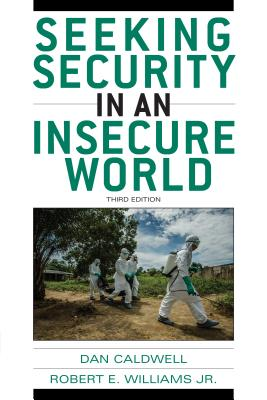 Seeking Security in an Insecure World - Caldwell, Dan, and Williams, Robert E