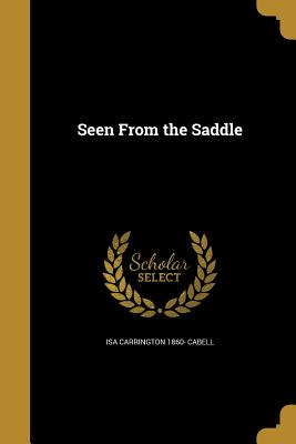 Seen from the Saddle - Cabell, Isa Carrington 1860-