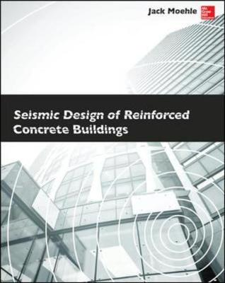 Seismic Design of Reinforced Concrete Buildings - Moehle, Jack