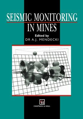 Seismic Monitoring in Mines - Mendecki, A J (Editor)
