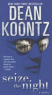 Seize the Night - Koontz, Dean R