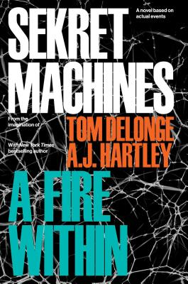Sekret Machines Book 2: A Fire Within - Delonge, Tom, and Hartley, Aj
