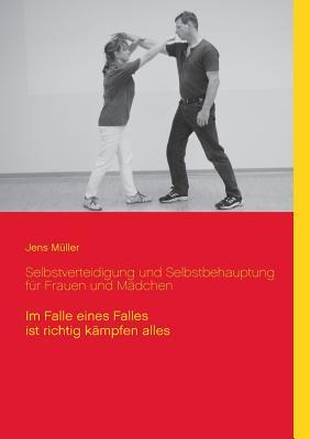 Selbstverteidigung Und Selbstbehauptung Fr Frauen Und Mdchen - Mller, Jens