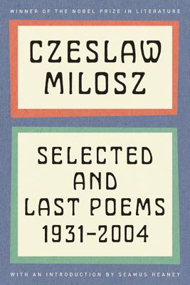 Selected and Last Poems - Milosz, Czeslaw