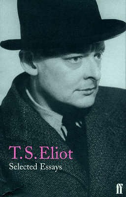 Selected Essays - Eliot, T. S.