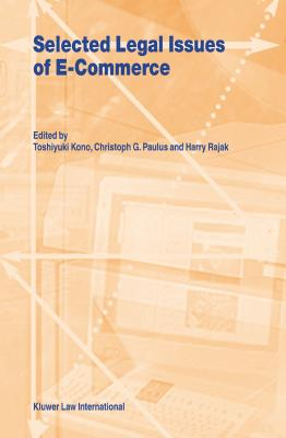 Selected Legal Issues of E-Commerce - Kono, Toshiyuki, and Paulus, Christoph G