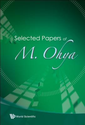 Selected Papers of M. Ohya - Ohya, Masanori