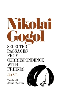 Selected Passages from Correspondence with Friends - Gogol, Nikolai Vasil