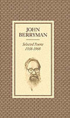Selected Poems 1938-1968 - Berryman, John