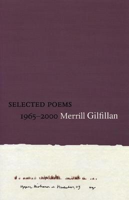 Selected Poems 1965-2000 - Gilfillan, Merrill