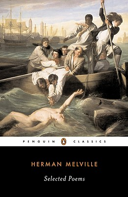 Selected Poems of Herman Melville - Melville, Herman, and Faggen, Robert (Introduction by)