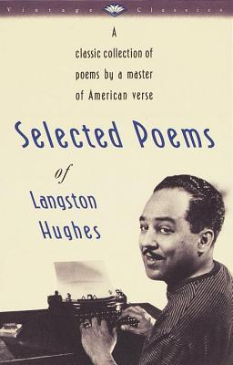 Selected Poems of Langston Hughes: A Classic Collection of Poems by a Master of American Verse - Hughes, Langston