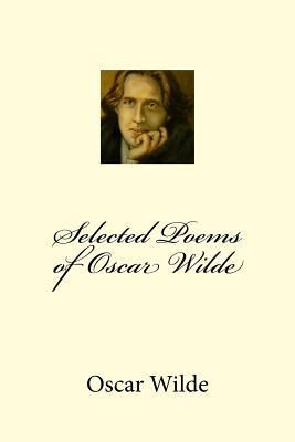 Selected Poems of Oscar Wilde - Wilde, Oscar