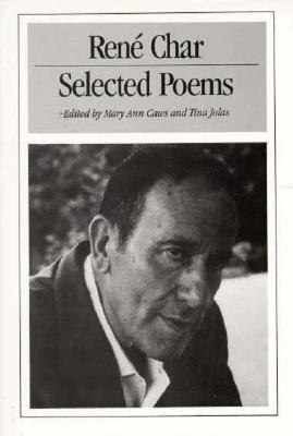 Selected Poems of René Char - Char, Rene, and Caws, Mary Ann (Editor), and Jolas, Tina (Editor)