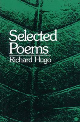 Selected Poems - Hugo, Richard
